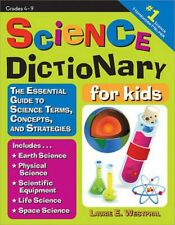 Science Dictionary for Kids : The Essential Guide to Science Terms, Concepts, and Strategies by Laurie E. Westphal (2009, Paperback)