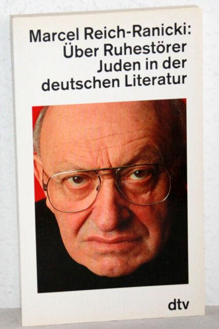 Marcel Reich-Ranicki - ÜBER RUHESTÖRER JUDEN IN DER DEUTSCHEN LITERATUR