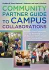 The Community Partner Guide to Campus Collaborations: Enhance Your Community by Becoming a Co-Educator with Colleges and Universities by Stephanie T. Stokamer, Christine M Cress, Joyce P. Kaufman (Hardback, 2015)