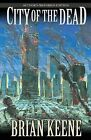 City of the Dead: Author's Preferred Edition by Brian Keene (Paperback, 2013)