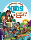 Our Daily Bread for Kids Coloring and Activity Book by Crystal Bowman, Teri McKinley (Hardback, 2015)