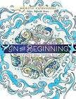 Adult Colouring Book in the Beginning Colouring Creation by Broadstreet Publishing (Paperback, 2015)