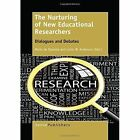 The Nurturing of New Educational Researchers: Dialogues and Debates by Sense Publishers (Paperback / softback, 2014)
