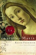 La Oracion de Maria by Lela Gilbert and Keith Fournier (2005, Paperback)