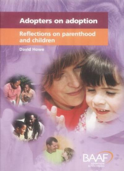 Adopters on Adoption: Reflections on Parenthood and Children,David Howe