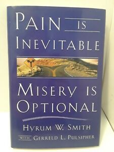 Pain-Is-Inevitable-Misery-Is-Optional-by-Hyrum-W-Smith-and-Gerreld-L