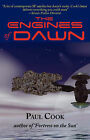 The Engines of Dawn by Paul Cook (Paperback / softback, 2008)