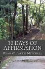 30 Days of Affirmation: Becoming a Better Me! by Mrs Taryn a Mitchell (Paperback / softback, 2014)