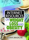 Internet Resources on Weight Loss and Obesity by Lillian R. Brazin (Paperback, 2007)