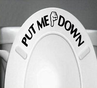 Gesture Hand PUT ME DOWN Decal Bathroom Toilet Seat Vinyl Sticker Sign for you