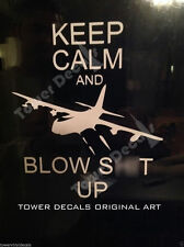 Keep Calm and Blow Stuff Up - AC 130-U Gunship CHIVE Parody Vinyl Decal
