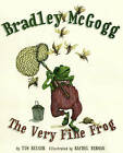 Bradley McGogg, the Very Fine Frog by Tim Beiser (Paperback, 2011)
