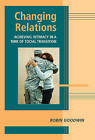 Changing Relations: Achieving Intimacy in a Time of Social Transition by Robin Goodwin (Hardback, 2008)
