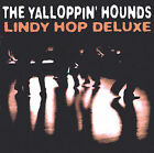 Lindy Hop Deluxe by Yalloppin' Hounds (CD, 2002, Yalloppin')