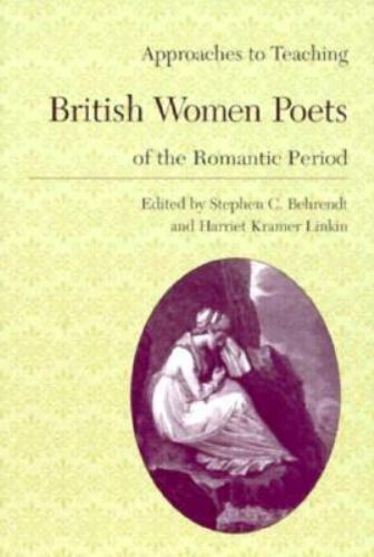 Approaches to Teaching British Women Poets of the Romantic