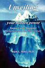 Unveiling Your Hidden Power: Emma Curtis Hopkins Metaphysics for the 21st Century by Ruth L Miller Ph D (Paperback / softback, 2010)
