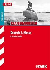 Klassenarbeiten Deutsch 6. Klasse Gymnasium von Christine Höller