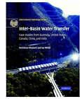 Inter-basin Water Transfer: Case Studies from Australia, United States, Canada, China and India by Fereidoun Ghassemi, Ian White (Hardback, 2007)