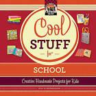 Cool Stuff for School: Creative Handmade Projects for Kids by Pam Scheunemann (Hardback, 2011)