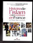 Histoire de l'Islam et des Musulmans en France Moyen-Âge à nos jours - M. Arkoun