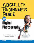 Absolute Beginner's Guide to Digital Photography: No Prior Digital Photography Experience Necessary! by Joseph Ciaglia, Barbara London (Paperback, 2004)