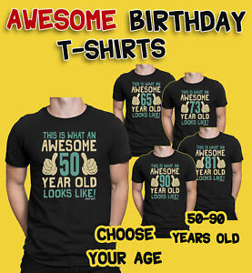 aa3f2c32c Mens 50th to 90th BIRTHDAY TShirts Awesome 50-90 Years Old Looks ...