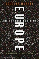 The Strange Death Of Europe: Immigration, Identity, Islam By Douglas Murray on sale