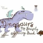 Dinosaurs: My Beastly Activity Book by Thames & Hudson Ltd (Paperback, 2015)