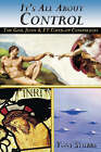 It's All About Control: The God, Jesus and ET Coverup by Tony (Paperback, 2006)