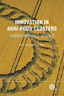 Innovation in Agri-food Clusters: Theory and Case Studies by P. W. B. Phillips, C. D. Ryan (Hardback, 2012)