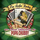 I'm Feelin Lucky 0741157205121 by Popa Chubby CD