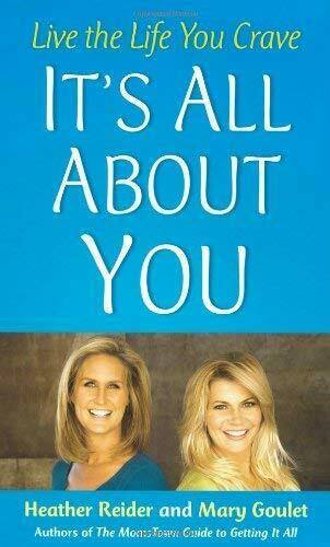 It's All About You: Live The Life You Crave Hardcover Mary Goulet