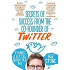 Things a Little Bird Told Me by Biz Stone (Paperback, 2015)