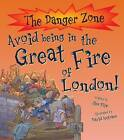 Avoid Being in the Great Fire of London! by Jim Pipe (Hardback, 2010)