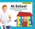 At School: Word Building with Prefixes and Suffixes by Pam Scheunemann (Hardback, 2012)