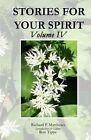 Stories for Your Spirit, Volume IV by Richard P Matthews (Paperback / softback, 2012)