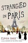 Strangled in Paris by Claude Izner (Paperback / softback, 2014)