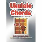 Simple Ukulele Chords: Easy-To-Use, Easy-to-Carry, the Essential Playing Companion by Jake Jackson (Spiral bound, 2014)