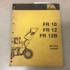 Fiat Allis Fr10 Fr12 Fr12b Wheel Loader Service Shop Repair Manual Ts Guide