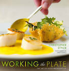 Working the Plate: The Art of Food Presentation by Christopher Styler (Hardback, 2006)