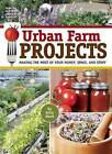 Urban Farm Projects: Making the Most of Your Money, Space and Stuff by Kelly Wood (Paperback, 2014)