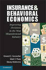 Insurance and Behavioral Economics: Improving Decisions in the Most Misunderstood Industry by Mark V. Pauly, Stacey McMorrow, Howard C. Kunreuther (Hardback, 2013)