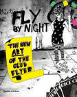 Fly by Night: The New Art of the Club Flyer by Craig McCarthy (Paperback, 2008)