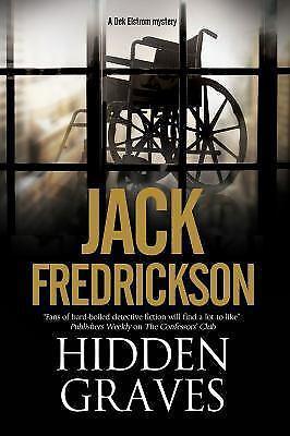 Hidden Graves: A PI mystery set in Chicago [A Dek Elstrom PI mystery]