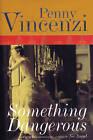 Something Dangerous by Penny Vincenzi (Paperback / softback)