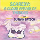 Scaredy: A Cloud Afraid of Thunder by Susann Batson (Paperback / softback, 2010)