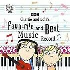 Charlie & Lola - Charlie and Lola's Favourite and Best Music Record (2011)