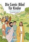 Die Comic-Bibel für Kinder von Toni Matas (2012, Kunststoffeinband)