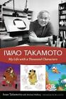 Iwao Takamoto : My Life with a Thousand Characters by Iwao Takamoto and Michael Mallory (2009, Paperback)