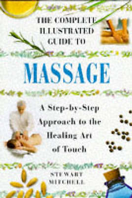 Massage: A Step-by-step Approach to the Healing Art of Touch (Complete Illustrat